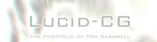 Lucid-CG - The Portfolio of Tom Bardwell